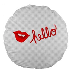Hello Lip Red Sexy Large 18  Premium Flano Round Cushions by AnjaniArt