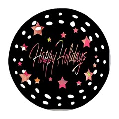 Happy Holidays 3 Round Filigree Ornament (2side) by Valentinaart