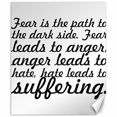 Fear Is The Path   Canvas 8  X 10  (unframed) by awesomegraphics