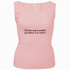 The best way to predict - Women s Tank Top (Pink) by awesomegraphics