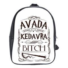 Avada Kedavra Bitch School Bags (XL)  by Onesevenart