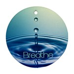 Breathe - Ornament (Round)
