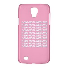 1 800 Hotline Bling Galaxy S4 Active by Onesevenart