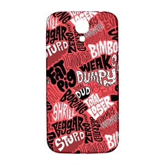 Tals Stupid Samsung Galaxy S4 I9500/i9505  Hardshell Back Case by AnjaniArt