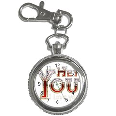 Hey You I Love You Key Chain Watches by Onesevenart