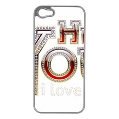 Hey You I Love You Apple Iphone 5 Case (silver) by Onesevenart