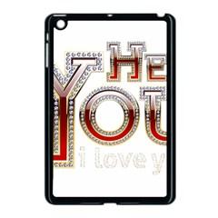 Hey You I Love You Apple Ipad Mini Case (black) by Onesevenart