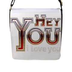 Hey You I Love You Flap Messenger Bag (l)  by Onesevenart
