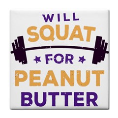 Will Squat For Peanut Butter Tile Coasters by Onesevenart