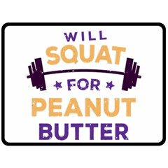 Will Squat For Peanut Butter Fleece Blanket (large)  by Onesevenart