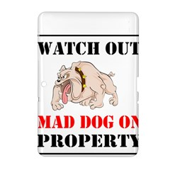 Watch Out Mad Dog On Property Samsung Galaxy Tab 2 (10 1 ) P5100 Hardshell Case  by Onesevenart