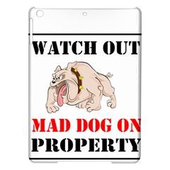 Watch Out Mad Dog On Property Ipad Air Hardshell Cases by Onesevenart