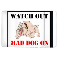 Watch Out Mad Dog On Property Ipad Air Flip by Onesevenart