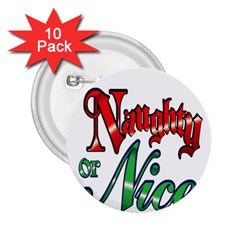 Vintage Christmas Naughty Or Nice 2 25  Buttons (10 Pack)  by Onesevenart