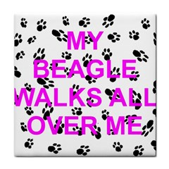 My Beagle Walks On Me Tile Coasters by TailWags