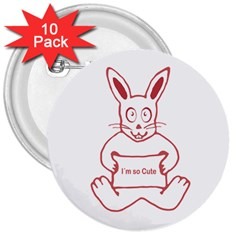Cute Rabbit With I M So Cute Text Banner 3  Buttons (10 Pack)  by dflcprints