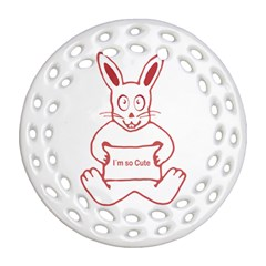 Cute Rabbit With I M So Cute Text Banner Round Filigree Ornament (2side) by dflcprints