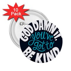 Be Kind 2 25  Buttons (10 Pack)  by AnjaniArt