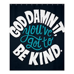 Be Kind Shower Curtain 60  X 72  (medium)  by AnjaniArt