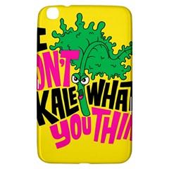 Idont Kale Think Samsung Galaxy Tab 3 (8 ) T3100 Hardshell Case  by AnjaniArt