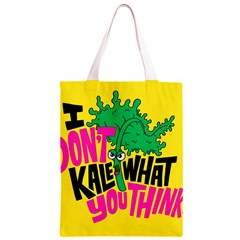 Idont Kale Think Classic Light Tote Bag by AnjaniArt