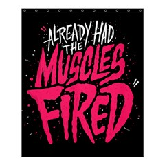 Muscles Fired Shower Curtain 60  X 72  (medium)  by AnjaniArt