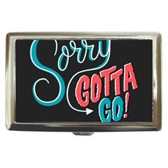 Sorry Gotta Go Cigarette Money Cases by AnjaniArt