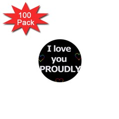 Proudly Love 1  Mini Buttons (100 Pack)  by Valentinaart