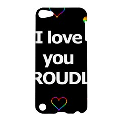 Proudly Love Apple Ipod Touch 5 Hardshell Case by Valentinaart