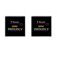 I Love You Proudly Cufflinks (square) by Valentinaart