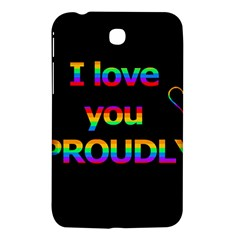 I Love You Proudly Samsung Galaxy Tab 3 (7 ) P3200 Hardshell Case  by Valentinaart