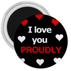 I Love You Proudly 3  Magnets by Valentinaart