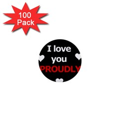 I Love You Proudly 1  Mini Buttons (100 Pack)  by Valentinaart