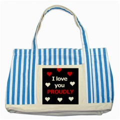 I Love You Proudly Striped Blue Tote Bag by Valentinaart