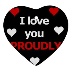 I Love You Proudly Heart Ornament (2 Sides) by Valentinaart