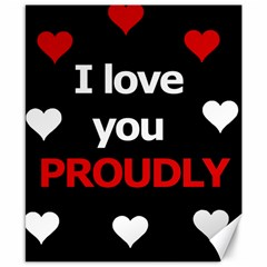 I Love You Proudly Canvas 8  X 10  by Valentinaart