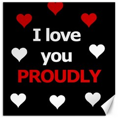 I Love You Proudly Canvas 16  X 16   by Valentinaart