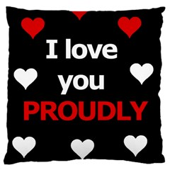 I Love You Proudly Large Cushion Case (two Sides) by Valentinaart