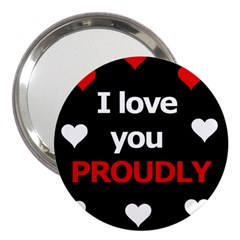 I Love You Proudly 3  Handbag Mirrors by Valentinaart