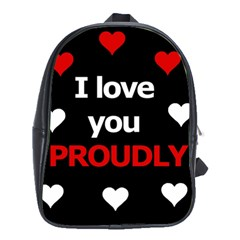 I Love You Proudly School Bags (xl)  by Valentinaart