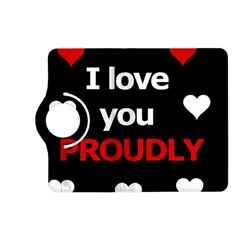 I Love You Proudly Kindle Fire Hd (2013) Flip 360 Case by Valentinaart