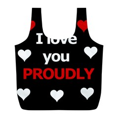 I Love You Proudly Full Print Recycle Bags (l)  by Valentinaart