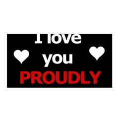 I Love You Proudly Satin Wrap by Valentinaart