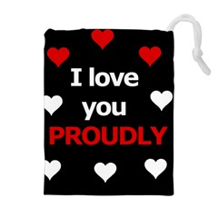 I Love You Proudly Drawstring Pouches (extra Large) by Valentinaart