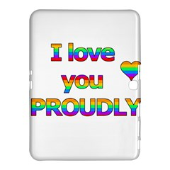 I Love You Proudly 2 Samsung Galaxy Tab 4 (10 1 ) Hardshell Case  by Valentinaart