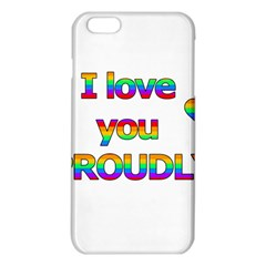 I Love You Proudly 2 Iphone 6 Plus/6s Plus Tpu Case by Valentinaart