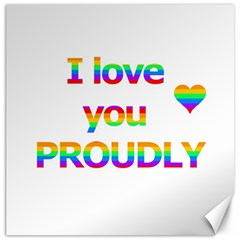 Proudly love Canvas 16  x 16