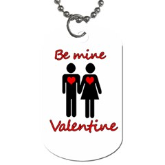 Be Mine Valentine Dog Tag (two Sides) by Valentinaart
