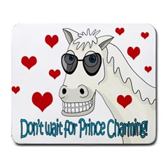 Don t Wait For Prince Sharming Large Mousepads by Valentinaart