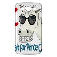Don t Wait For Prince Sharming Samsung Galaxy Mega 5 8 I9152 Hardshell Case  by Valentinaart